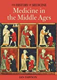 Medicine in the Middle Ages, Ian Dawson, 1592700373