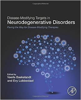 Disease-Modifying Targets in Neurodegenerative Disorders: Paving the Way for Disease-Modifying Therapies