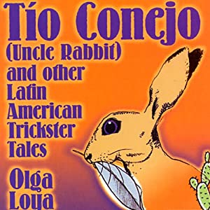 Tio Conejo (Uncle Rabbit) and Other Latin American Trickster Tales Audiobook