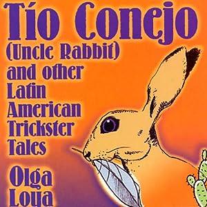 Tio Conejo (Uncle Rabbit) und andere lateinamerikanische