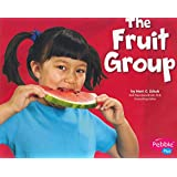The Fruit Group (Healthy Eating with MyPyramid)