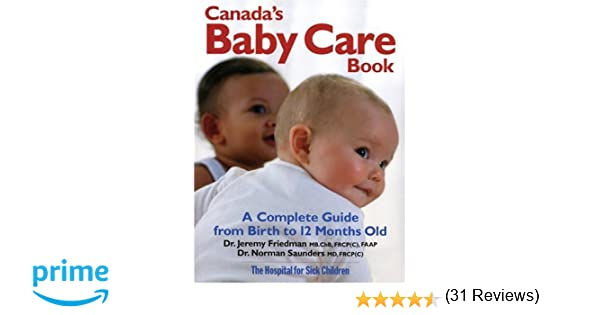 canada s baby care book a complete guide from birth to 12 months rh amazon ca Elder Care Guide Senior Care Guide