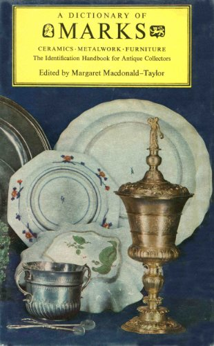 A Dictionary of Marks: Ceramics, Metalwork, Furniture