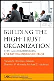 img - for Building the High-Trust Organization: Strategies for Supporting Five Key Dimensions of Trust book / textbook / text book
