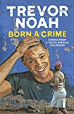 """Born a Crime - Stories from a South African Childhood"" av Trevor Noah"