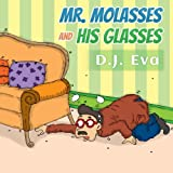 Mr. Molasses and His Glasses