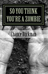 So You Think You're A Zombie (The Monster Field Guide Series)
