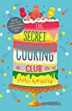 The Secret Cooking Club (Secret Cooking Club 1)