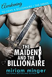 The Maiden and the Billionaire: Awakening (To Love a Billionaire Series Book 1)