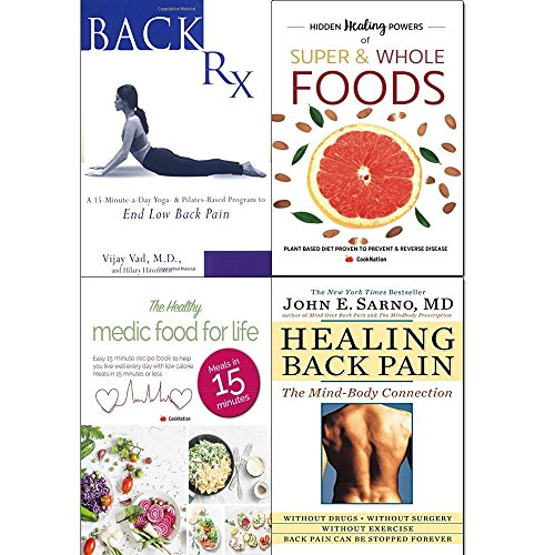 back rx, hidden healing powers of super & whole foods, healthy medic food for life and healing back pain 4 books collection set - a 15-minute-a-day yoga- and pilates-based program