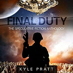Final Duty: The Speculative Fiction Anthology