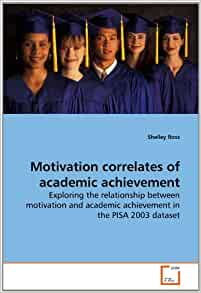 the relationship between academic achievement and motivation