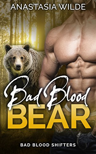 Bad Blood Bear (Bad Blood Shifters Book 1) by [Wilde, Anastasia]