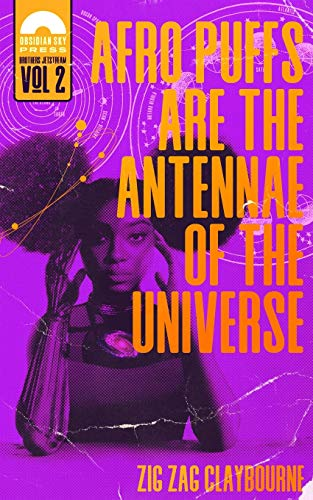 Book Cover: Afro Puffs Are the Antennae of the Universe