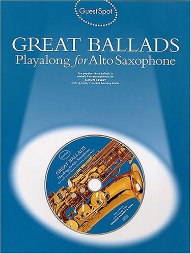 Guest Spot: Great Ballads Playalong For Alto Saxophone