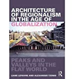 img - for Architecture of Regionalism in the Age of Globalization: Peaks and Valleys in the Flat World (Paperback) - Common book / textbook / text book