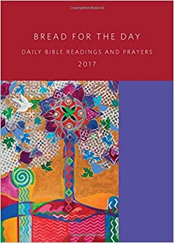 Bread for the Day 2017: Daily Bible Readings and Prayers (Sundays and Seasons)