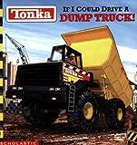 Tonka: If I Could Drive A Dump Truck