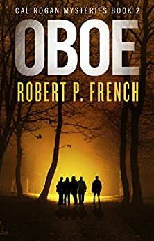 Oboe (Cal Rogan Mysteries Book 2) by [French, Robert P.]