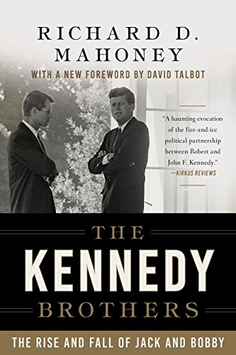 The Kennedy Brothers: The Rise and Fall of Jack and Bobby cover