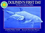 img - for Dolphin's First Day: The Story of a Bottlenose Dolphin book / textbook / text book