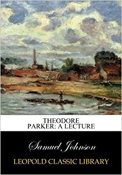 Book Theodore Parker: A Lecture