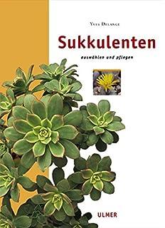 sukkulenten auswhlen und pflegen edition ulmer - Einkeimblattrige Pflanzen Beispiele