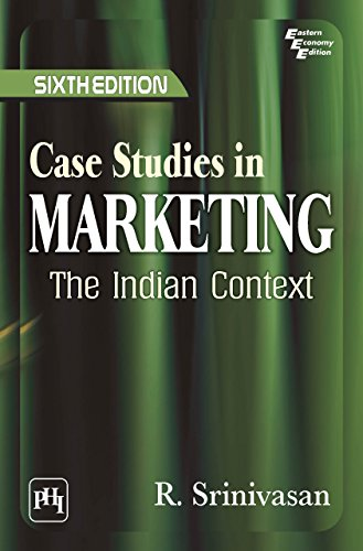 CASE STUDIES IN MARKETING: THE INDIAN CONTEXT Pdf