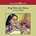 Sing Down the Moon Audiobook by Scott O'Dell Narrated by Linda Stephens