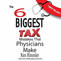 The Six Biggest Tax Mistakes That Physicians Make