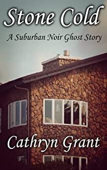 Stone Cold (A Suburban Noir Ghost Story #4) (Madison Keith) by [Grant, Cathryn]