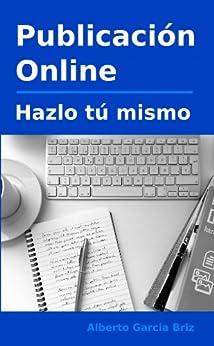 Publicación online - hazlo tú mismo (Spanish Edition) by [Briz, Alberto García]