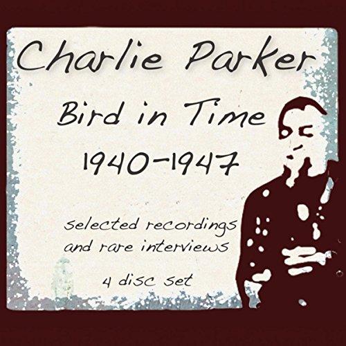 Bird Time 1940 1947 Charlie Parker