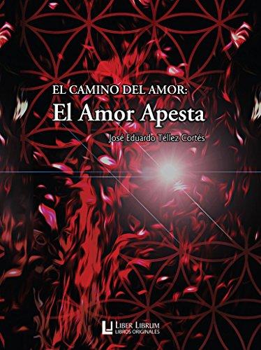 El Amor Apesta: El Camino del Amor (Liber Librum: libros originales nº 1) (Spanish Edition)