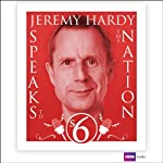 Jeremy Hardy Speaks to the Nation: Series 6 | Jeremy Hardy