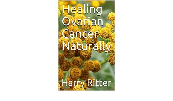 Healing Ovarian Cancer Naturally
