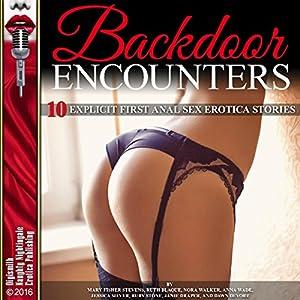 Backdoor Encounters: Ten Explicit First Anal Sex Erotica Stories Audiobook