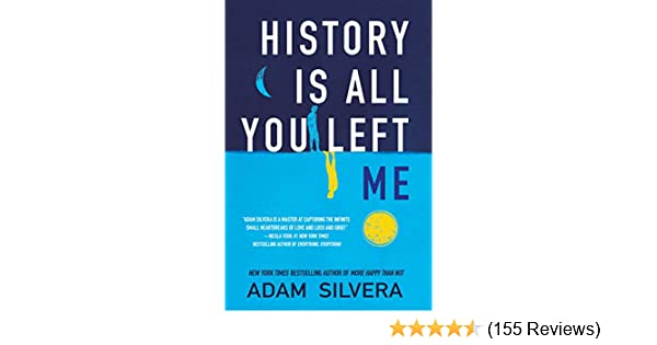 Amazon History Is All You Left Me Ebook Adam Silvera Kindle Store