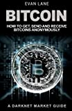 Bitcoin: How to Get, Send and Receive Bitcoins Anonymously