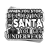 Lucky Star 3 PCs Stickers When You Stop Believing in Santa Get Underwear