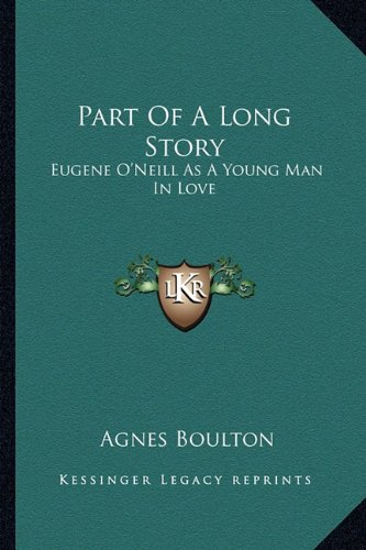 Download Part Of A Long Story: Eugene O'Neill As A Young Man In Love ebook