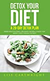 Detox Your Diet: Banish Additive Foods, Lose Weight Naturally & Raise Your Energy Levels Through The Roof!