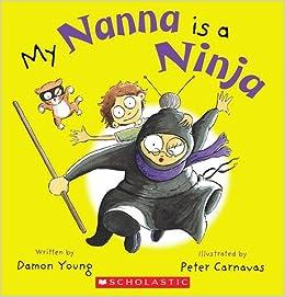 My Nanna Is A Ninja: Damon Young, Peter Carnavas ...