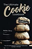 The Ultimate Cookie Cookbook: Over 25 Cookie Recipes to Curb Your Cookie Snack Cravings in the Butt!
