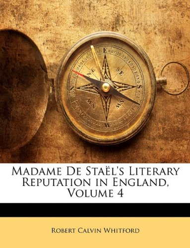 Madame De Staël's Literary Reputation in England, Volume 4