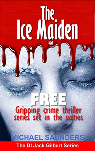 The Ice Maiden: FREE crime thriller mystery set in the sixties (Detective Inspector Jack Gilbert)