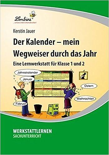 Der Kalender – mein Wegweiser durch das Jahr: Lernwerkstatt für den ...