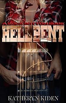 Hell Bent (Rock Bottom Books Book 1) by [Kiden, Katheryn]
