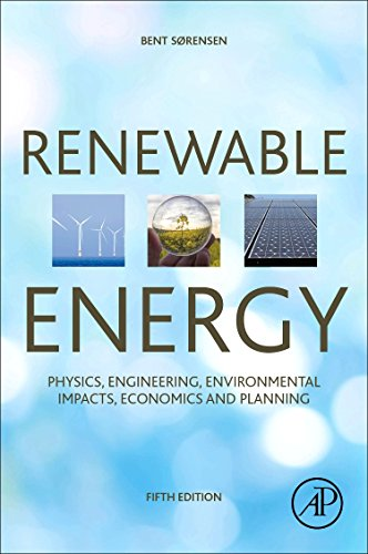 Renewable Energy  Fifth Edition  Physics  Engineering  Environmental Impacts  Economics And Planning