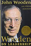 Wooden on Leadership, John Wooden and Steve Jamison, 0071453393